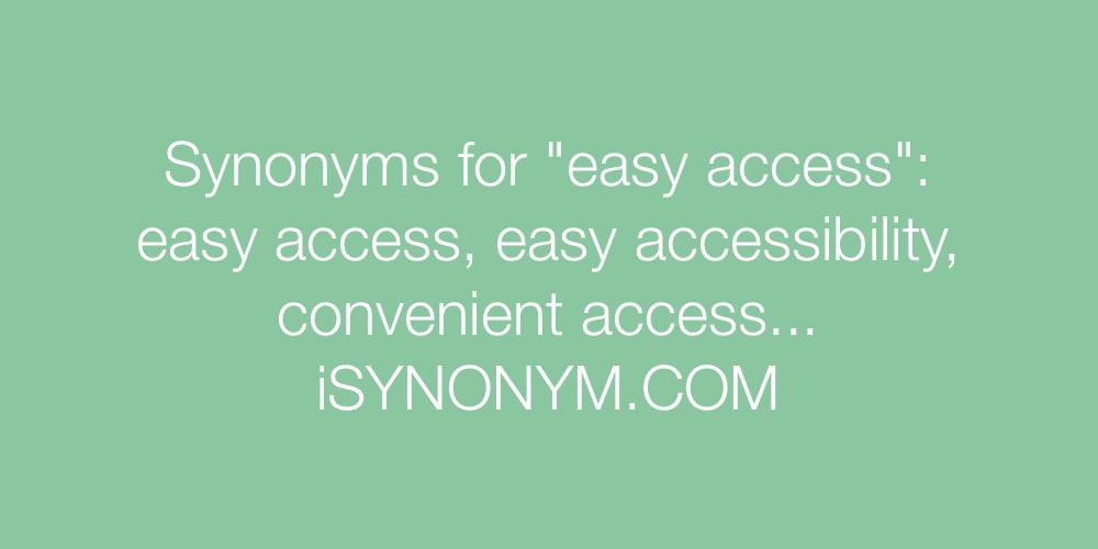 Synonyms easy access