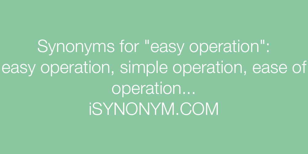 Synonyms easy operation
