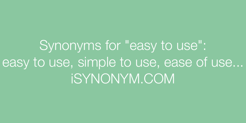 Synonyms easy to use
