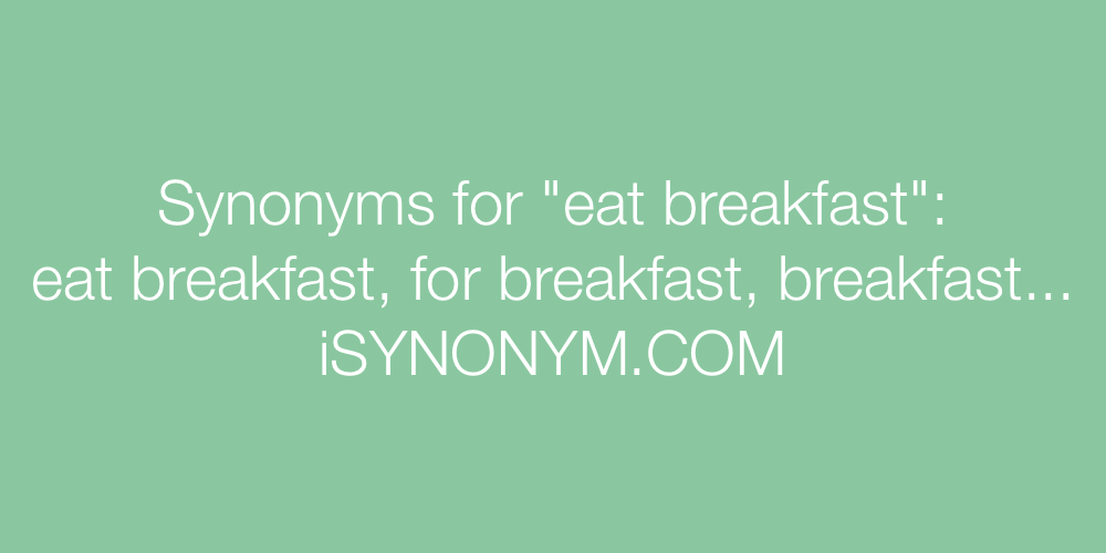 Synonyms eat breakfast
