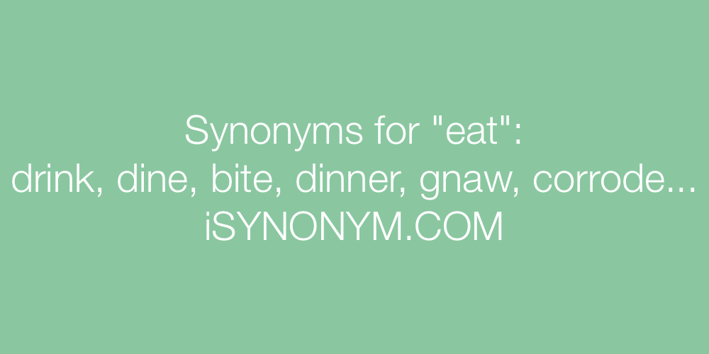 Synonyms eat