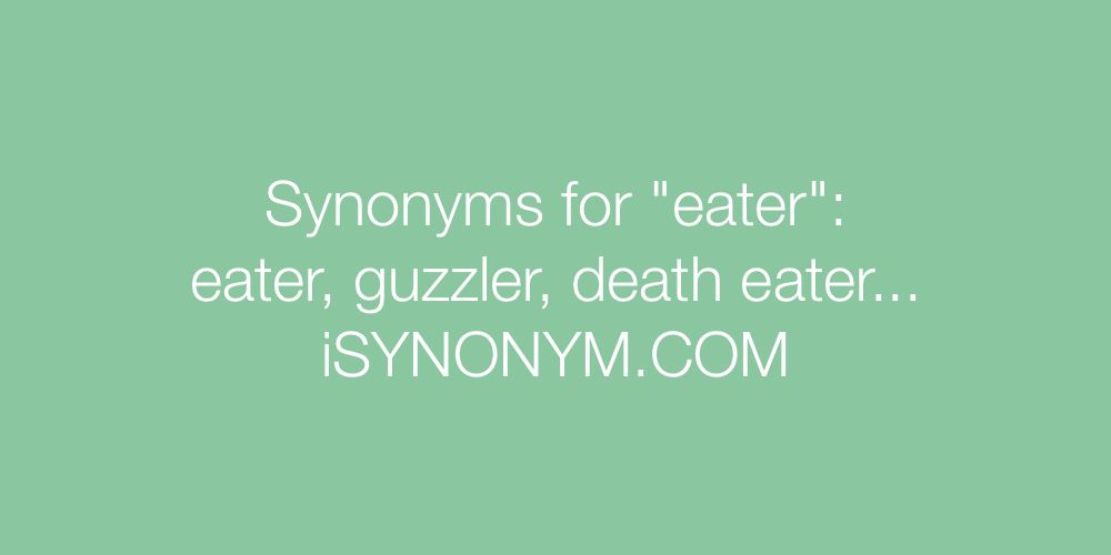 Synonyms eater