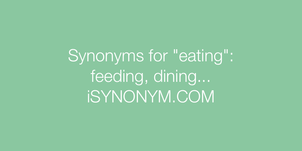 Synonyms eating