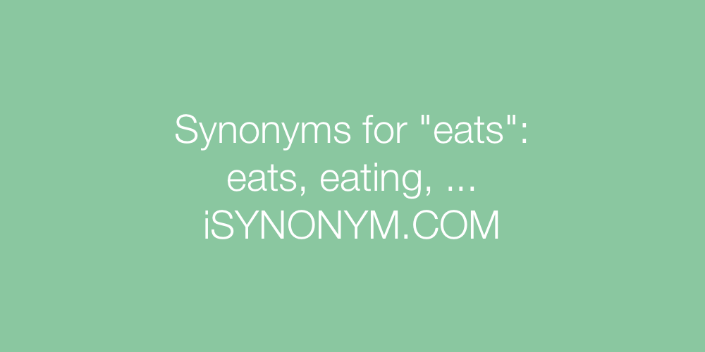Synonyms eats