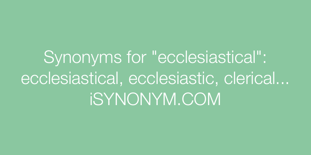 Synonyms ecclesiastical