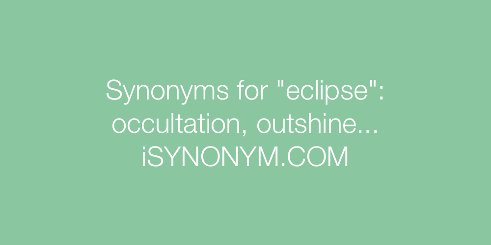 Synonyms eclipse