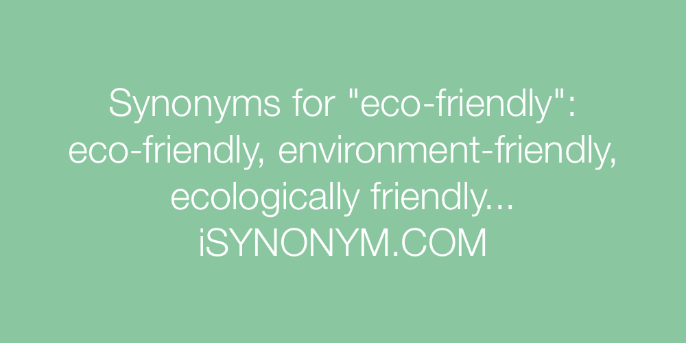 Synonyms eco-friendly