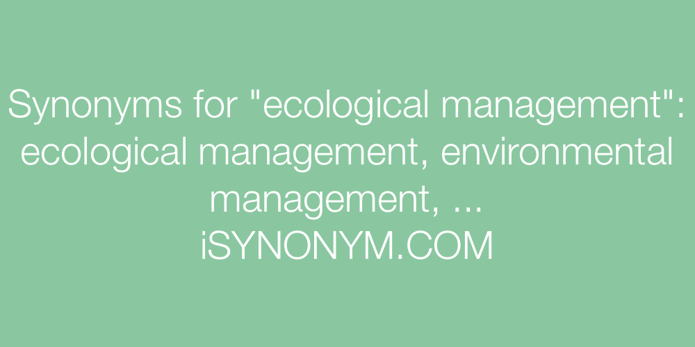 Synonyms ecological management