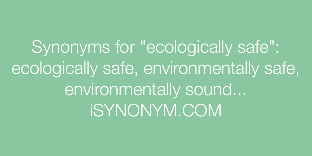 Synonyms ecologically safe