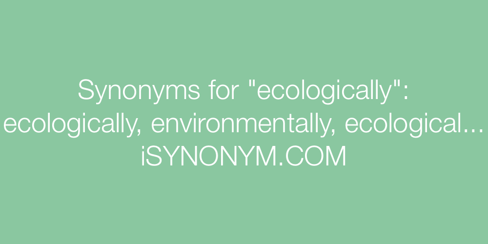 Synonyms ecologically