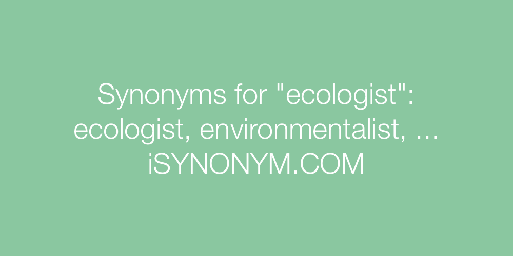 Synonyms ecologist