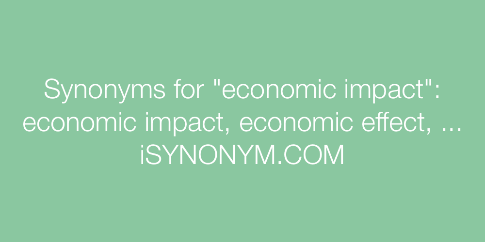 Synonyms economic impact