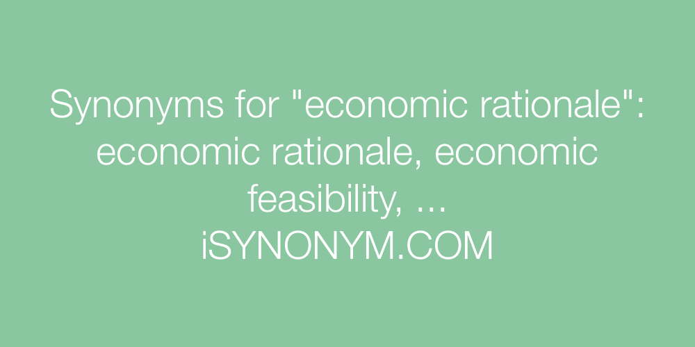 Synonyms economic rationale