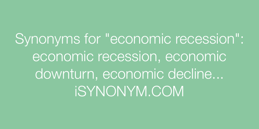 Synonyms economic recession