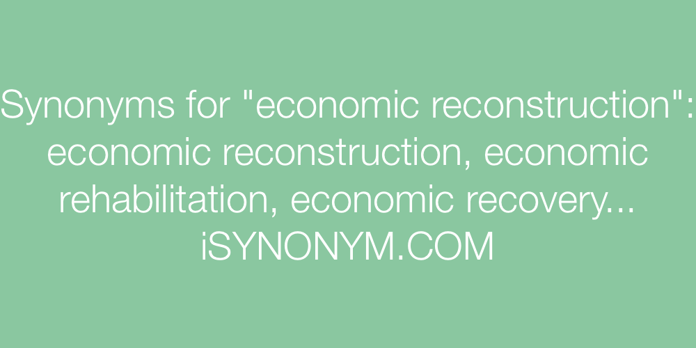 Synonyms economic reconstruction
