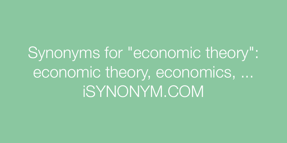 Synonyms economic theory