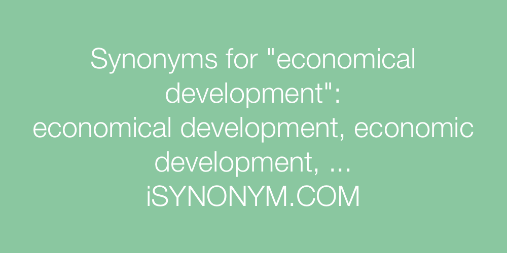 Synonyms economical development