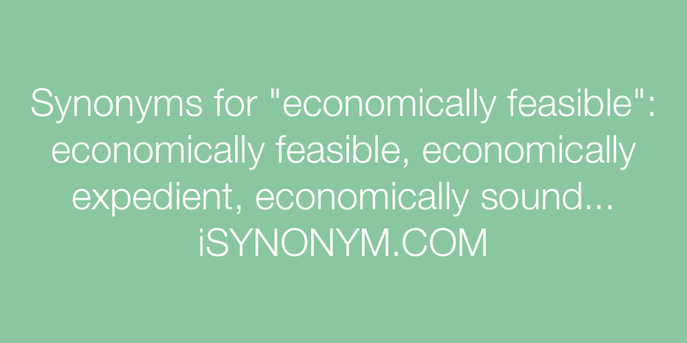 Synonyms economically feasible