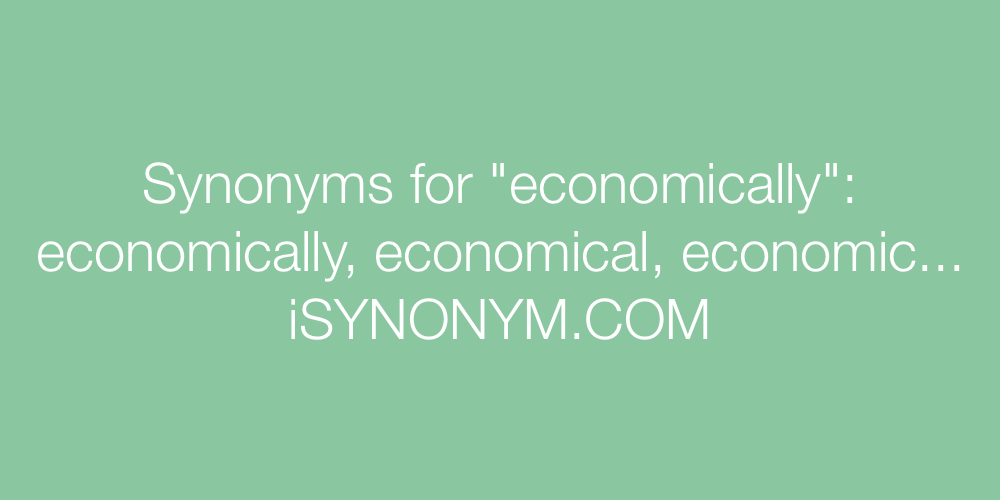 Synonyms economically