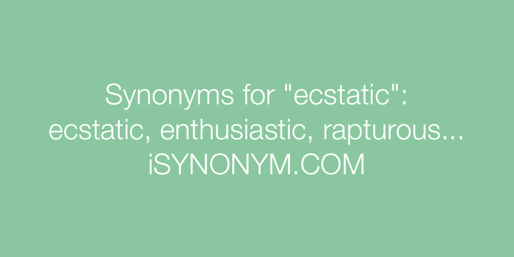 Synonyms ecstatic