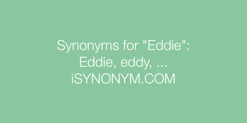 Synonyms Eddie