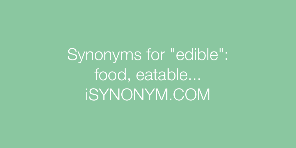 Synonyms edible