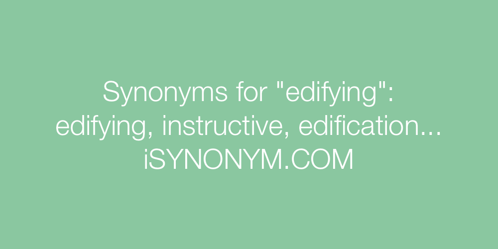 Synonyms edifying