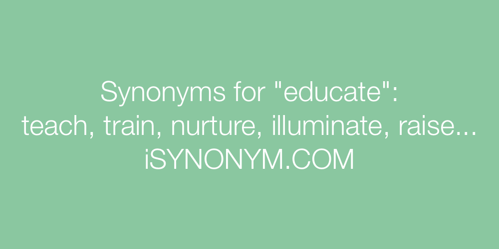 Synonyms educate