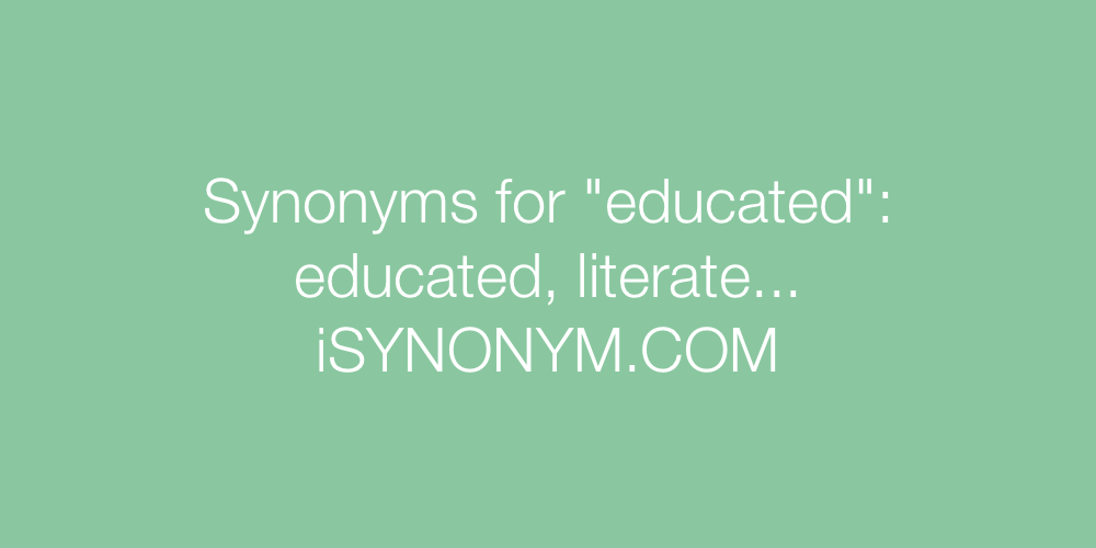 Synonyms educated