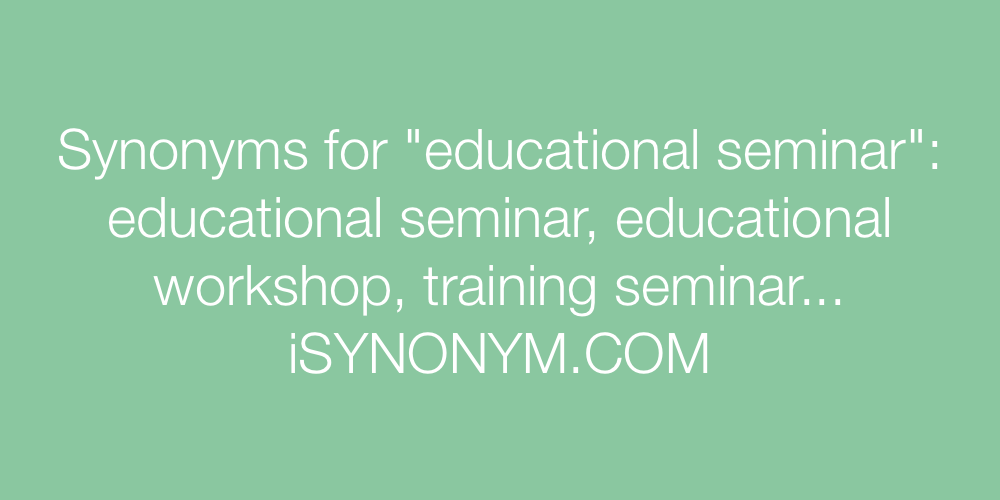 Synonyms educational seminar