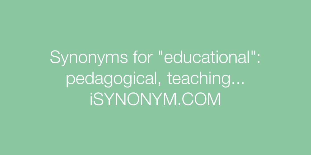 Synonyms educational