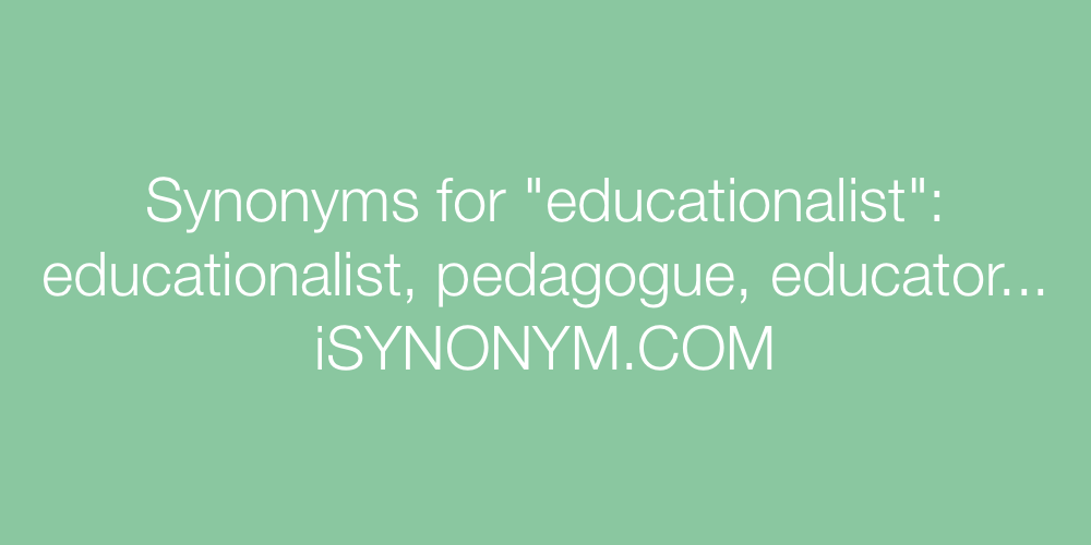 Synonyms educationalist