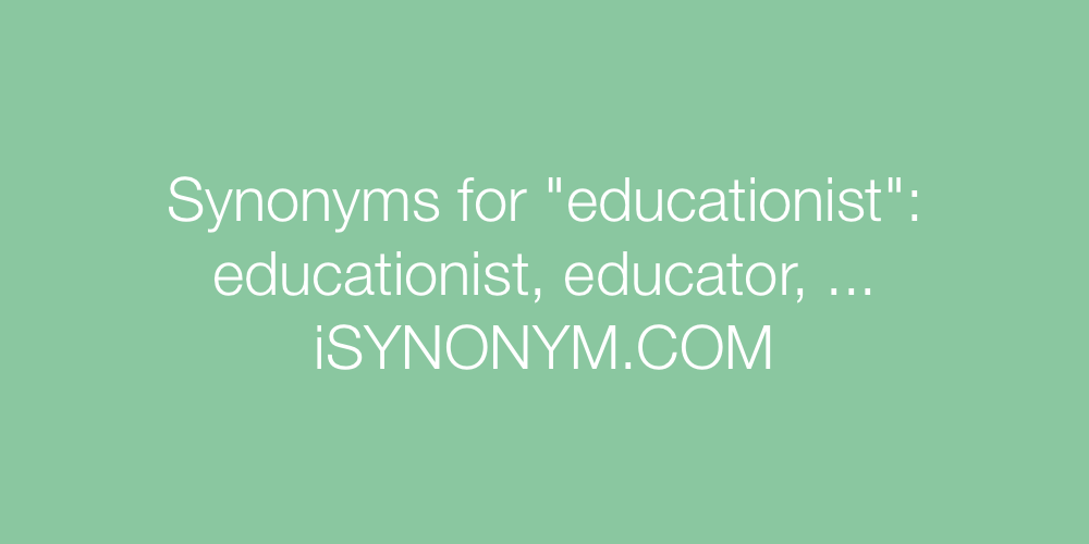 Synonyms educationist