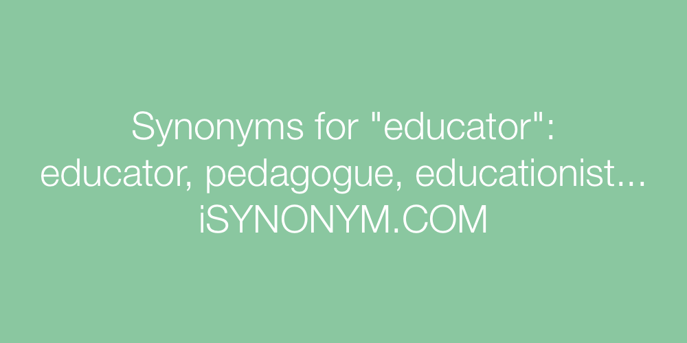 Synonyms educator