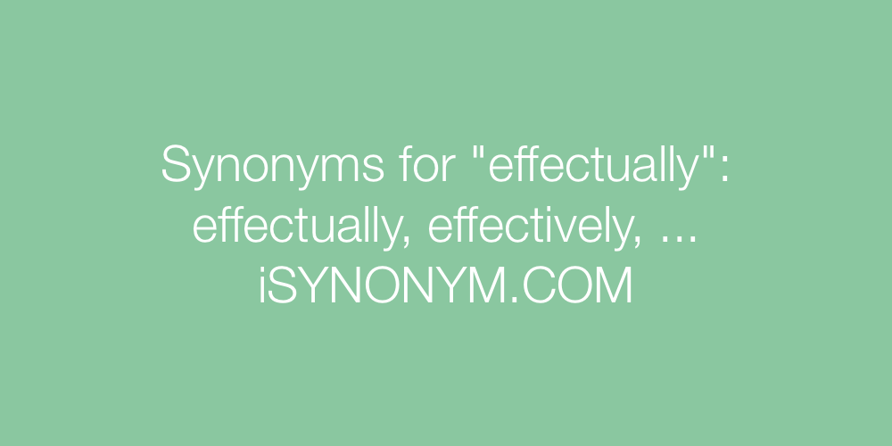 Synonyms effectually