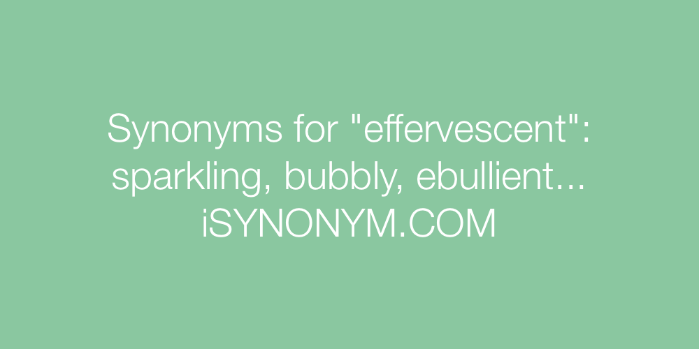 Synonyms effervescent