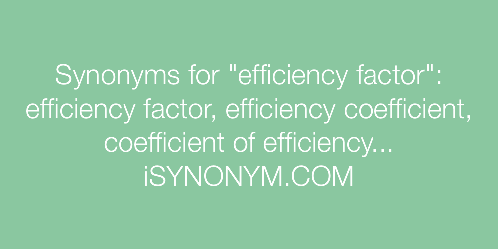Synonyms efficiency factor