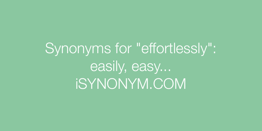 Synonyms effortlessly