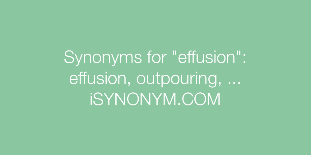 Synonyms effusion
