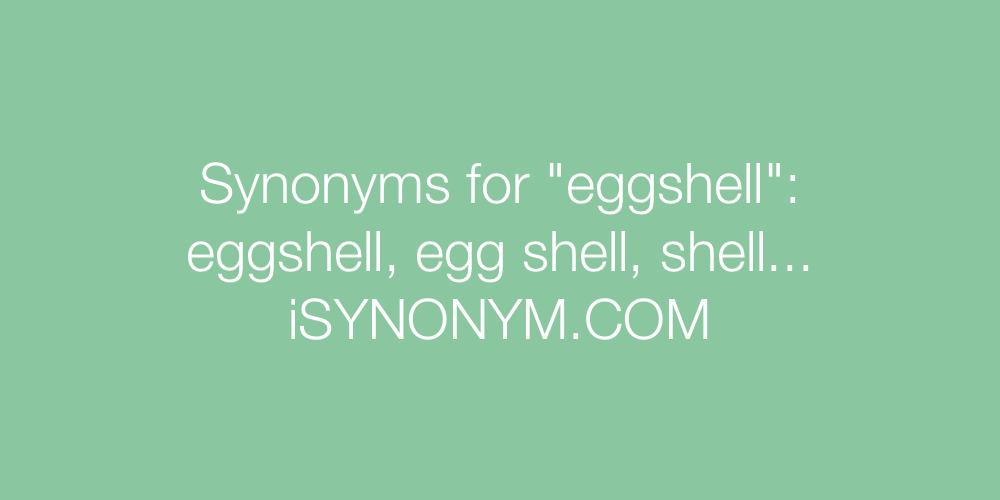 Synonyms eggshell