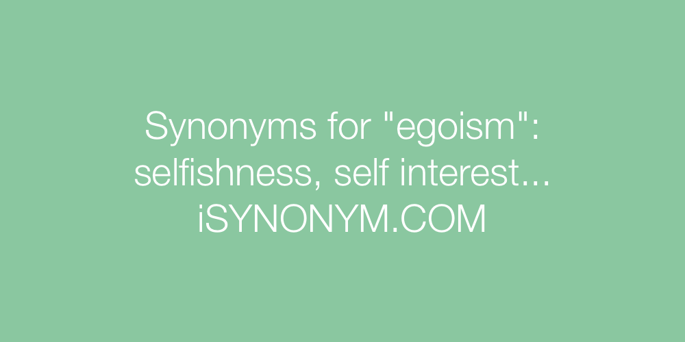Synonyms egoism
