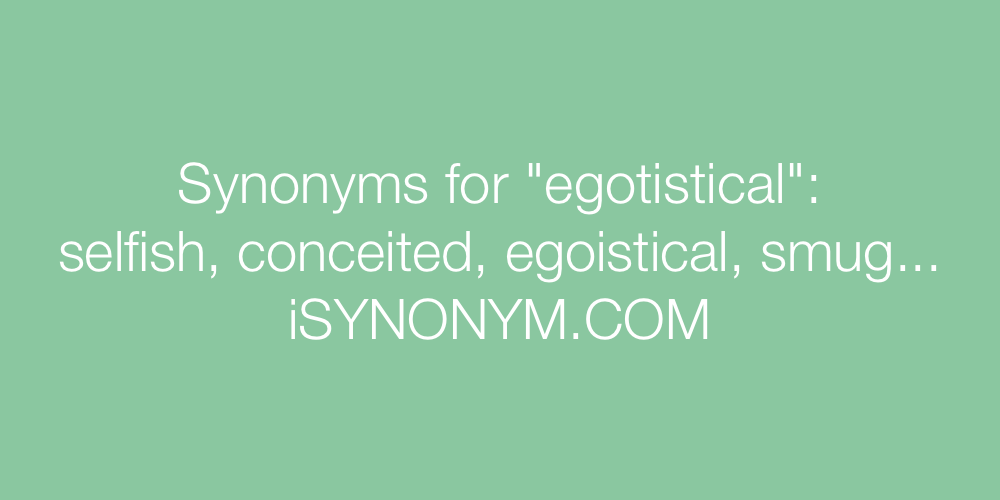Synonyms egotistical