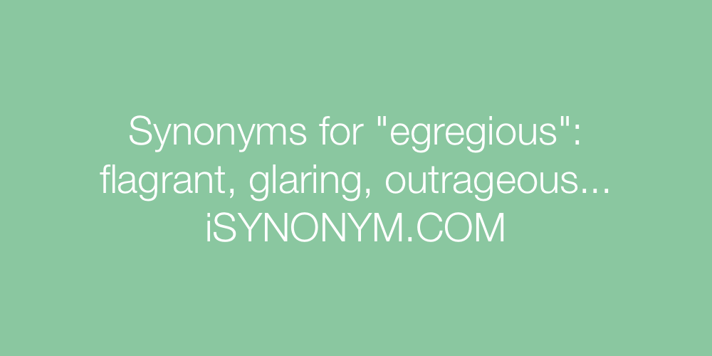 Synonyms egregious