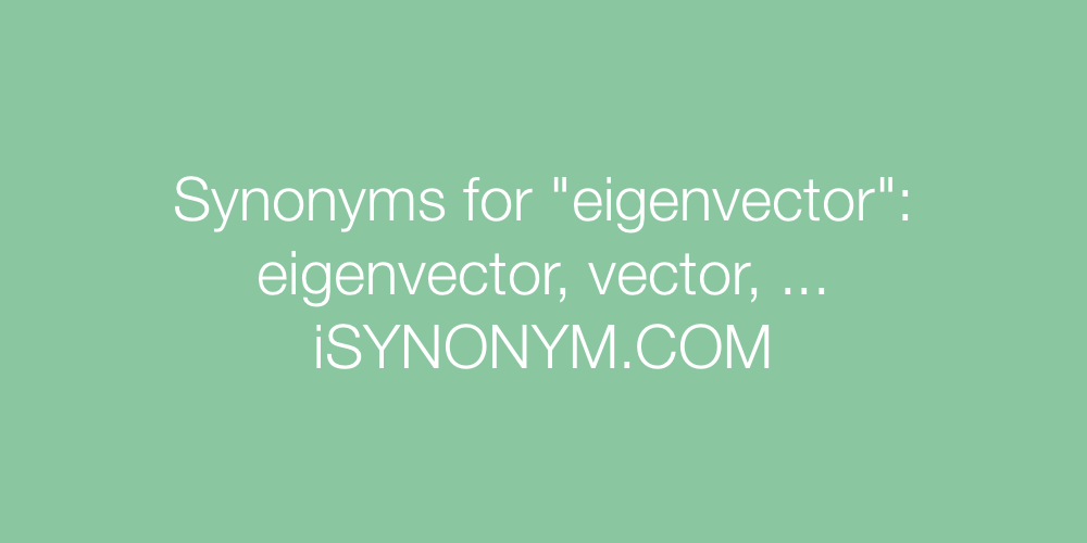 Synonyms eigenvector
