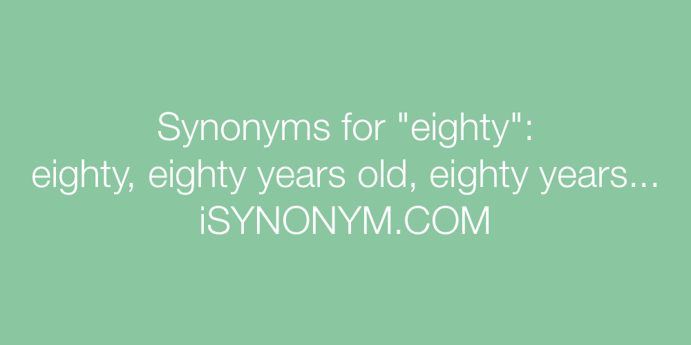 Synonyms eighty
