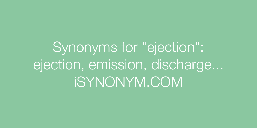 Synonyms ejection