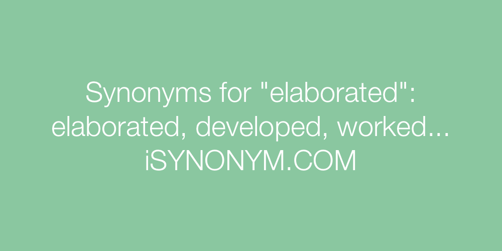 Synonyms elaborated