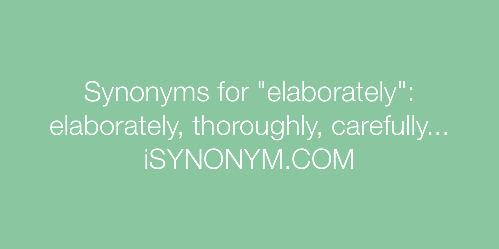 Synonyms elaborately