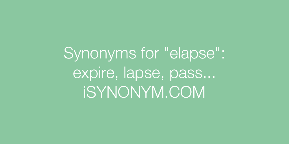 Synonyms elapse