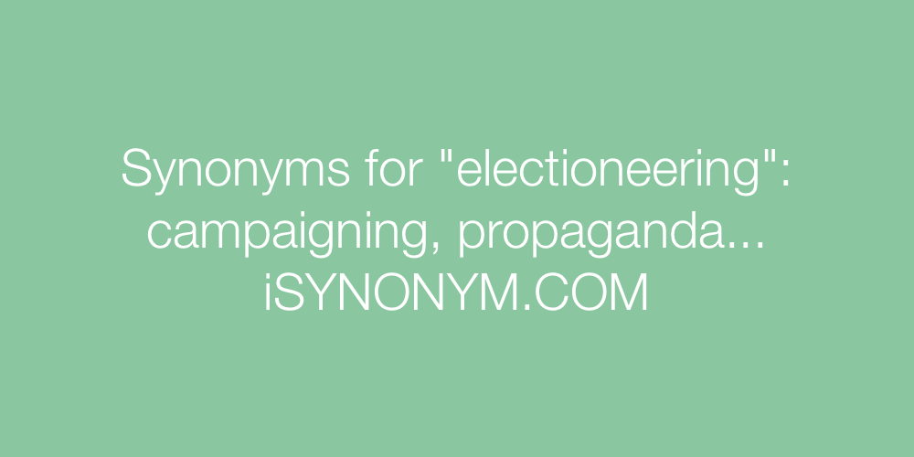 Synonyms electioneering